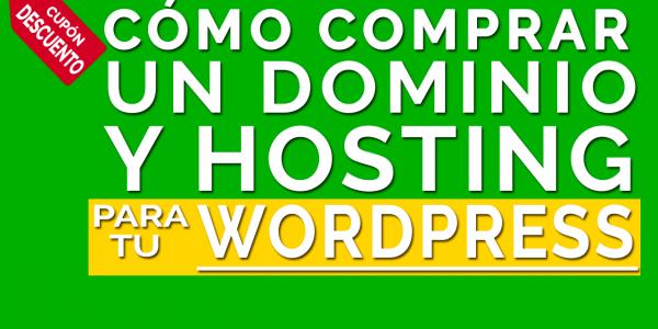 Cómo Comprar un Dominio y Hosting para tu WordPress